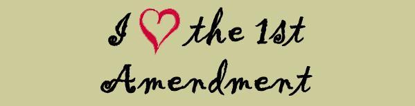 I Heart the First Amendment